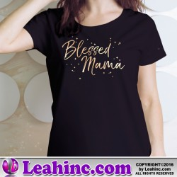 """Blessed Mama"" Womens' T Shirt"