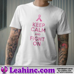 """Keep Calm and Fight On"" Breast Cancer Shirt"