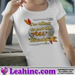 """""""The Full in Thankful"""" Thanksgiving Shirt"""