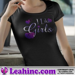 """I Like Girls"" Womens T Shirt"